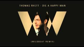 Thomas Rhett - Die A Happy Man (Wildbeat Remix) [Good Quality version on the description]