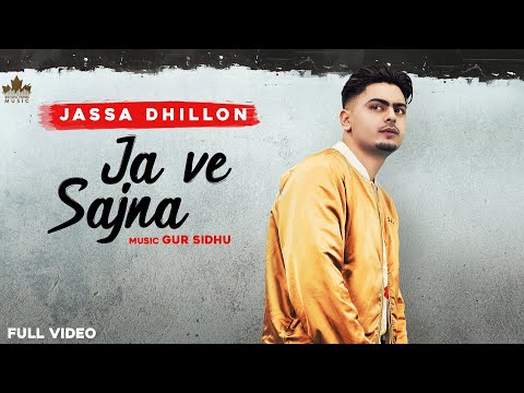 Ja Ve Sajjna Lyrics | Jassa Dhillon Mp3 Song Download