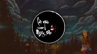 Lời Yêu Ngây Dại ( Phạm Thành ) - Kha Nhạc Remix Gây Nghiện