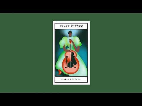 Frank Turner - Sister Rosetta (Official Audio)