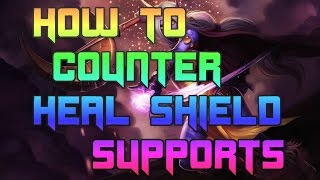 How To Counter Soraka and Sona | How To Counter Heal and Shield Supports