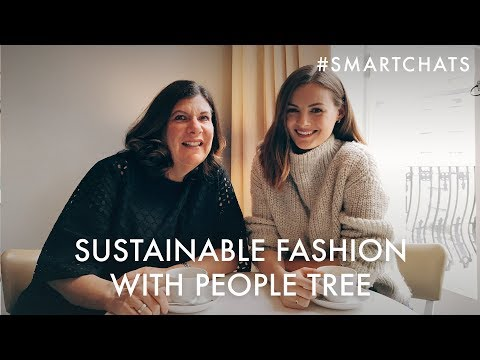 SUSTAINABLE FASHION with People Tree | #SmartChats