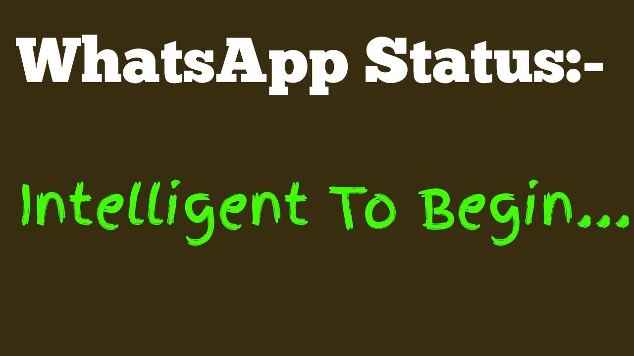 Whatsapp Status Intelligent To Begin Youtube