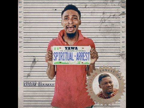 Funny Video: YAWA - Spiritual Arrest ft. Nollywood Actor, Ernest Obi
