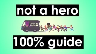 NOT A HERO | 100% Guide & Tricks & Tips | [Speedrun Pace: 34:16] [no hacks, no cheats, no exploits]