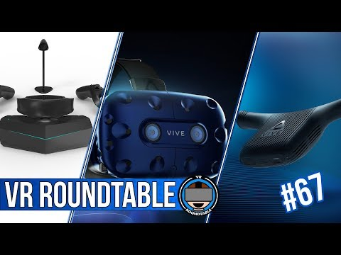 Vive Pro Impressions, CES, HTC Wireless, Pimax  on Episode 67 of VR Roundtable