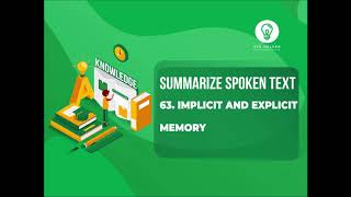63: Implicit and Explicit Memory | Summarize Spoken Text | 100 % Real Exam | Real Audio