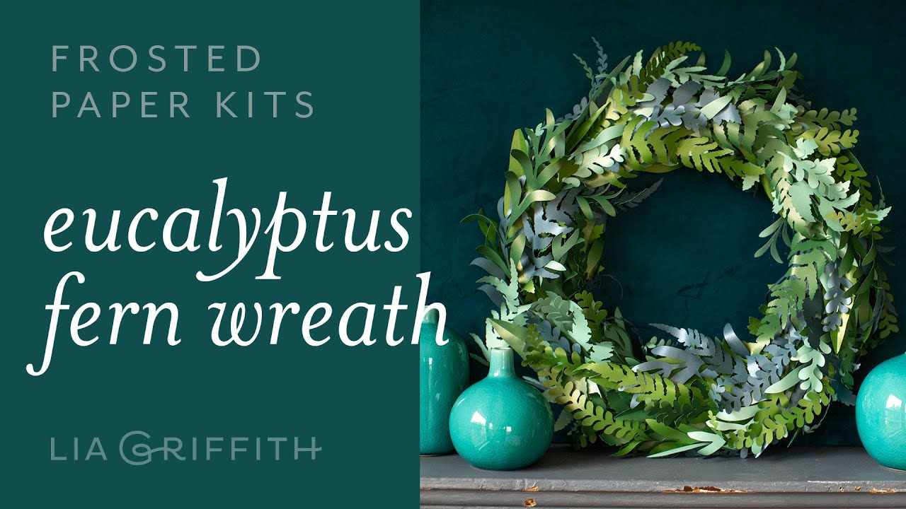 Video Tutorial: NEW Paper Ferns & Eucalyptus Kit