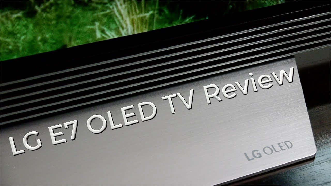Lg E7 4k Oled Tv Review Youtube