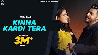 Kinna Kardi Tera (Khan Saab) Mp3 Song Download