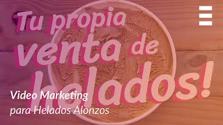 ExplicaPlay - Helados Alonzos - Video Marketing