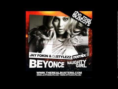 Beyonce - Naughty Girl (JAY FOKIN & DJ STYLEZZ Remix)