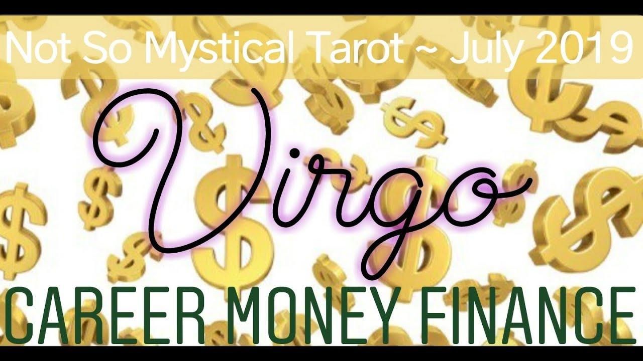 Virgo July 2019 Career Money Finance - PAY ATTENTION!