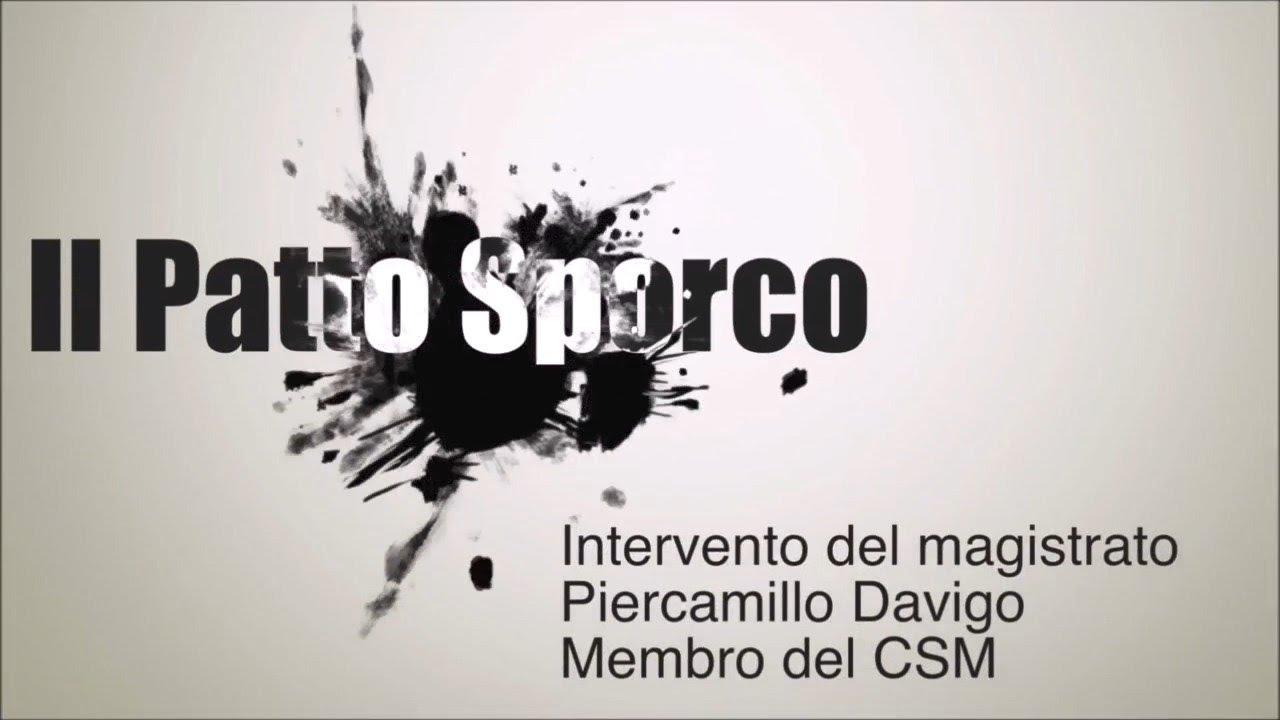 Presentazione del libro Il Patto Sporco. Intervento del dott  Piercamillo Davigo consigliere CSM