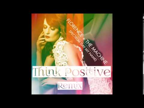 Florence + The Machine - Spectrum (Say My Name) ( Think Positive remix)