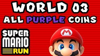 Super Mario Run: World 03 - ALL PURPLE COINS