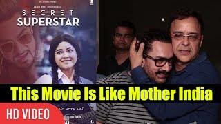 Secret Superstar Is Like Mother India   Secret Superstar Review By Vidhu Vinod Chopra