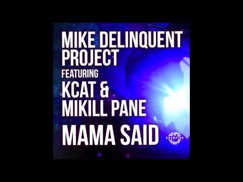 Mike Delinquent Project - Mama Said Ft KCAT & Mikill Pane (Zed Bias AKA Maddslinky Remix) AUDIO