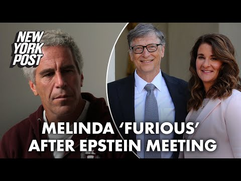 Melinda Gates reportedly 'furious' after she and Bill met with Jeffrey Epstein | New York Post