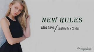 Dua Lipa - New Rules  Loren Gray Cover (Lyrics)