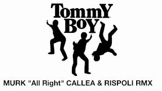 "Murk ""All Right"" (Vincenzo Callea & Danilo Rispoli Rmx) TOMMY BOY 2003"
