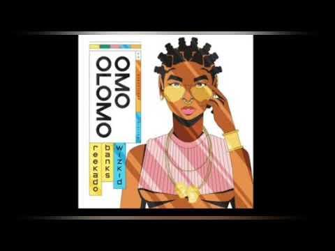 Download Reekado Banks - Omo Olomo ft. Wizkid (Official Audio)