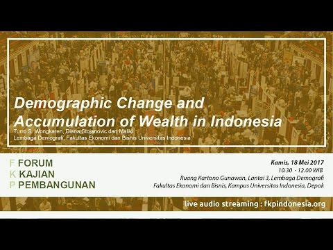 FKP 2017 05 18 - Demographic Change and Accumulation of Wealth in Indonesia