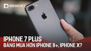 iPhone 7 Plus giá tầm 10 triệu: Đáng mua hơn iPhone 8 Plus, iPhone X?