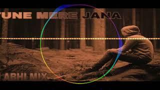 TUNE MERE JANA DJ ABHI MIX