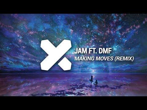 JAM ft. DMF - Making Moves (JAM Moombahton Remix)