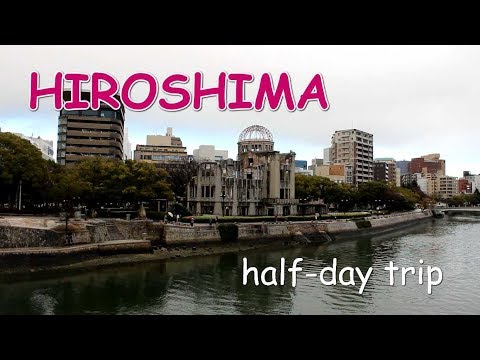 Short Video - HIROSHIMA / half-day trip