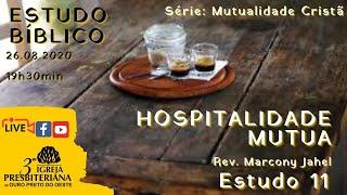 Hospitalidade Mutua - Rev. Marcony Jahel