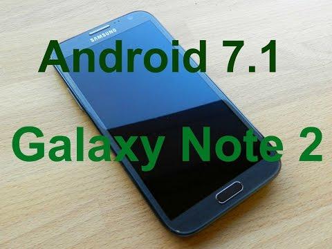 Как установить Android 7.1 на Galaxy Note 2/Легко и просто