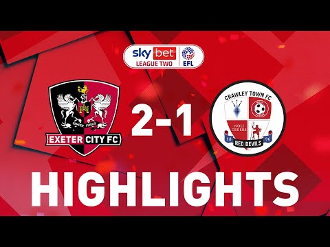 Exeter City Crawley Town Goals And Highlights