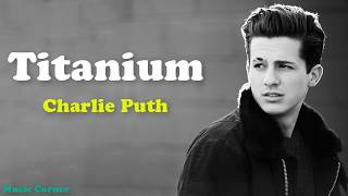 Video Charlie Puth - Titanium (Lyrics Video) download MP3, 3GP, MP4, WEBM, AVI, FLV Juli 2018