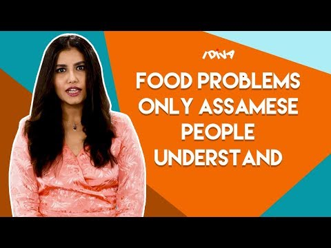 iDIVA - Food Problems Only Assamese People Face   Things You'll Get If You're From Assam Part 2