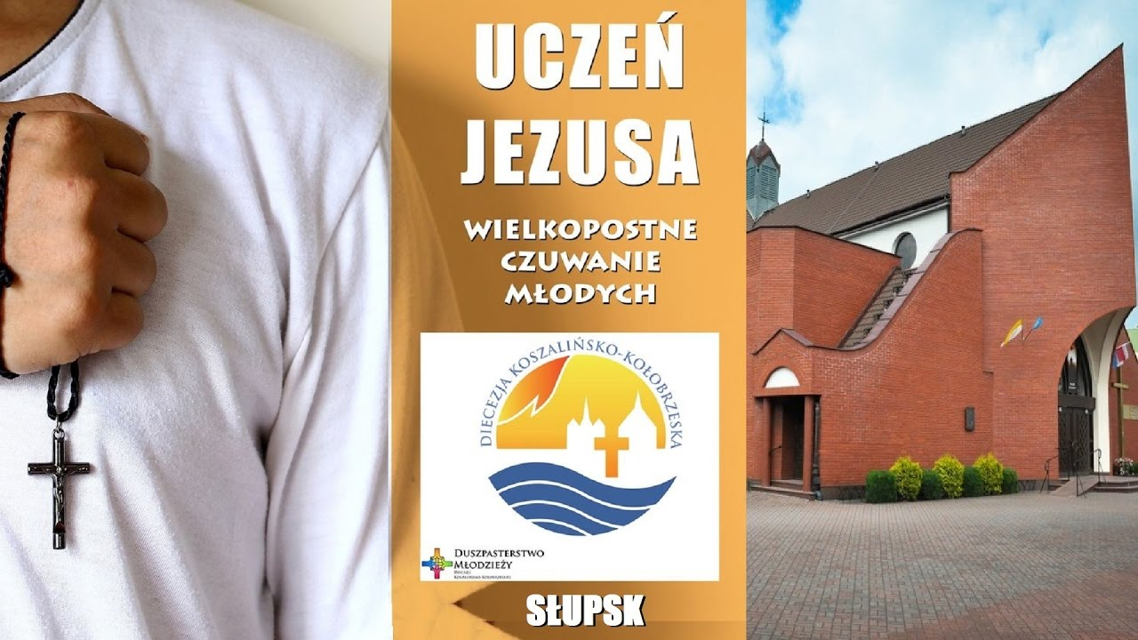 Wielkopostne Czuwanie Młodych 2017 – Słupsk, Sanktuarium św. Józefa Oblubieńca