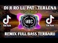 DJ JI RO LU PAT TIKTOK | REMIX TERLENA FULL BASS TERBARU 2020