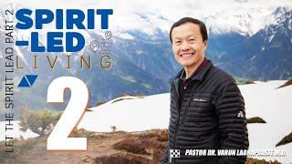 Spirit-led living 2: Let the Spirit lead part 2