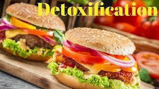 How and why to do detoxification and its benefits