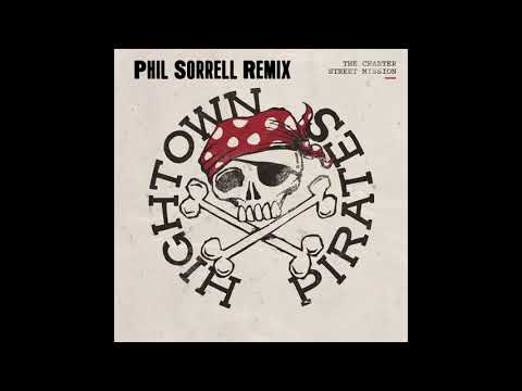 Hightown Pirates Charter Street Mission (Phil Sorrell Remix) Mp3