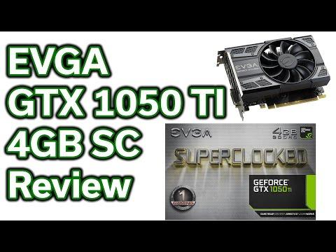 EVGA - GTX 1050 TI - 4GB - Review