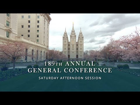 April 2019 General Conference - Saturday Afternoon Session