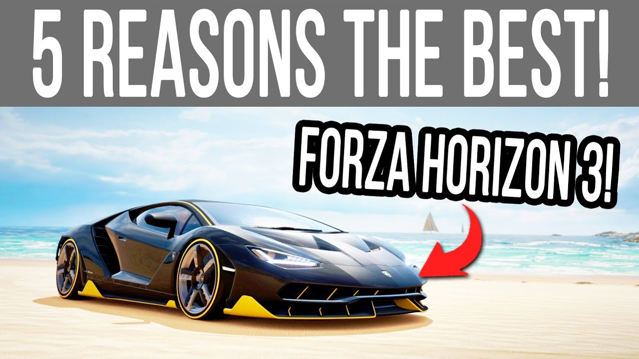 Download Forza Horizon 3 - 5 Reasons Why it's STILL the BEST Game in the series!