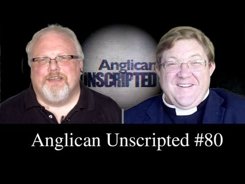 Anglican Unscripted Episode 80