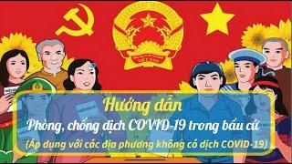 Hướng dẫn phòng chống dịch COVID-19 trong bầu cử (Áp dụng với các địa phương KHÔNG có dịch COVID-19)