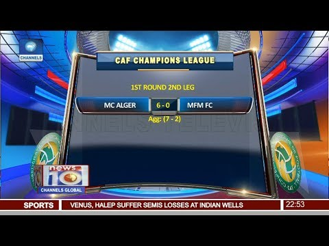 MFM FC Out Of CAF Champions League 17/03/18 Pt.4 |News@10|