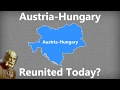 What If Austria-Hungary Reunited Today?