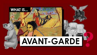 What is the Avant-Garde? Art Movements & Styles