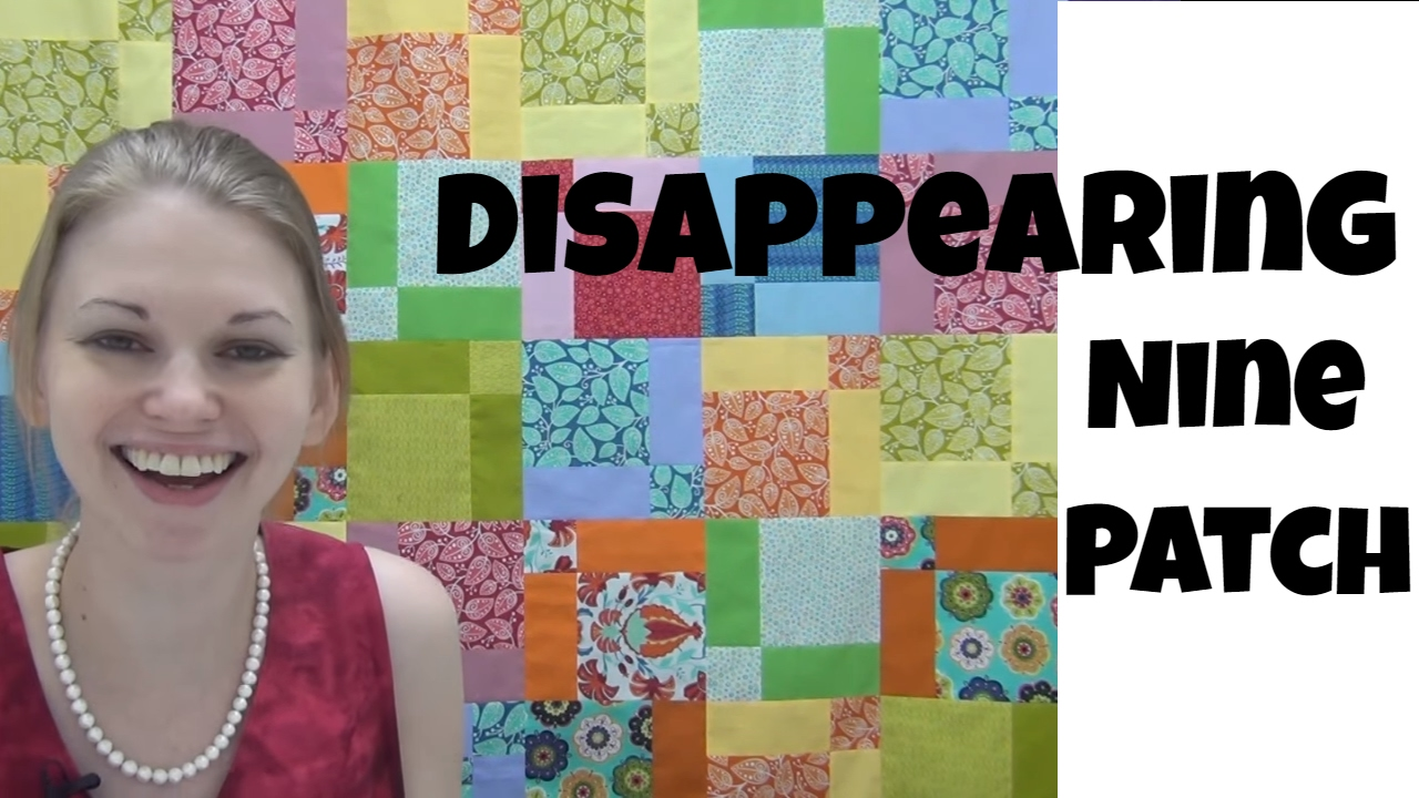Easy Disearing Nine Patch Quilt Tutorial Free Pattern By Leah Day